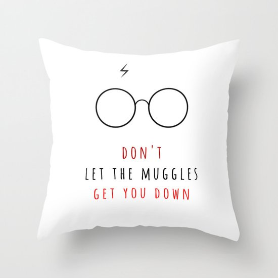Don T Let The Muggles Get You Down Throw Pillow By