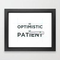 Be Patient. Be Optimisti… Framed Art Print