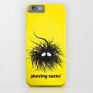 SHAVING SUCKS iPhone 6 Slim Case