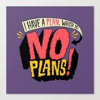 I Have A Plan... Canvas Print