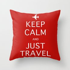 Keep Calm and Just Travel Throw Pillow