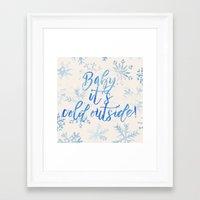 Baby, It's Cold Outside! Framed Art Print