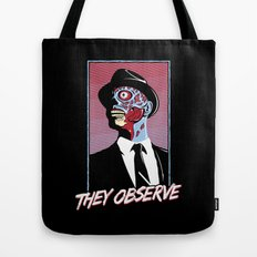They Observe Tote Bag