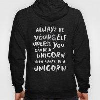 Always Be Yourself. Unle… Hoody