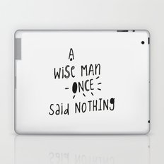 A wise man once said nothing - Handwritten Typography Laptop & iPad Skin