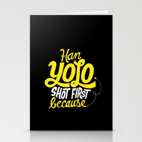 Han Yolo Shot First Because Stationery Card