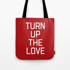 Turn Up The Love Quote Tote Bag