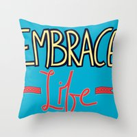 Embrace Life Throw Pillow