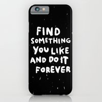 iPhone & iPod Case featuring Find Something you like by WEAREYAWN