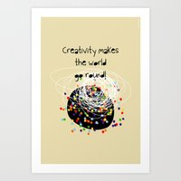 Creativity Makes The Wor… Art Print