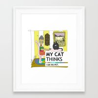 My Cat Thinks I Am His P… Framed Art Print