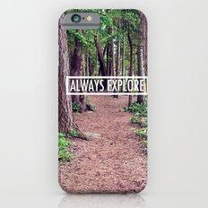 Always Explore Slim Case iPhone 6s