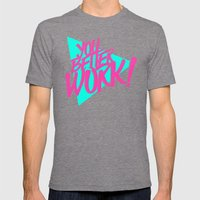 YOU BETTER WORK Mens Fitted Tee Tri-Grey SMALL