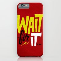 Wait For It. iPhone 6 Slim Case