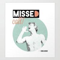 Missed call! Art Print