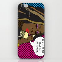 Why are you still talking? ... I'm Famous iPhone & iPod Skin