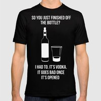 It's Vodka. It goes bad once it's opened v2 Mens Fitted Tee Black SMALL