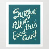 SURFIN' ALL IN THIS Art Print