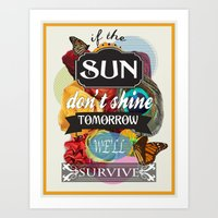 If The Sun Don't Shine T… Art Print