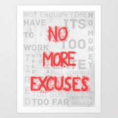 No More Excuses Art Print