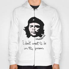 Che does not want to be on this print Hoody