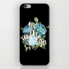 WE COULD BE ENOUGH iPhone & iPod Skin