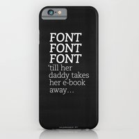 Font Font Font 'till Her… iPhone 6 Slim Case