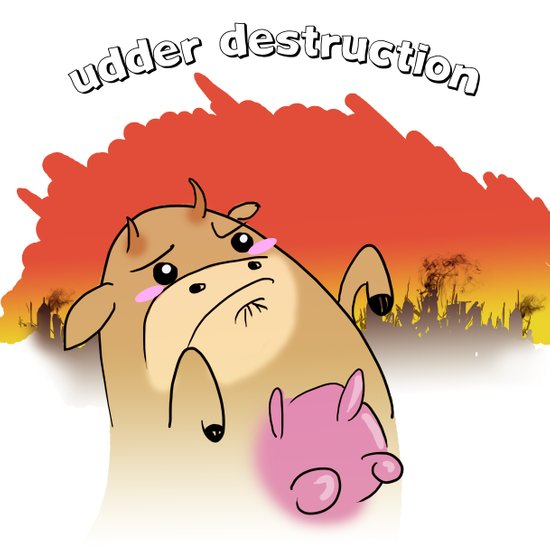 """udder destruction"" Art Print"