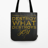 Destroy What Destroys Yo… Tote Bag