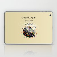 Creativity makes the world go round! Laptop & iPad Skin