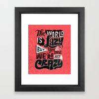 The World is Lazy Framed Art Print