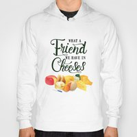 What a Friend We Have in Cheeses Hoody