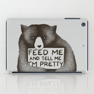 Feed Me And Tell Me I'm … iPad Case