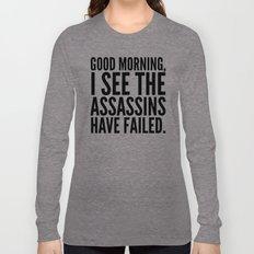 Good Morning, I See The … Long Sleeve T-shirt