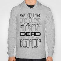 You Are Alive At This Mo… Hoody