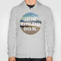 Let The Waves Wash Over … Hoody