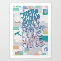There Is NO Place Like H… Art Print