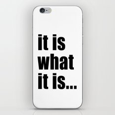 it is what it is (black text)  iPhone & iPod Skin