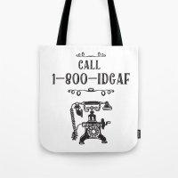 1-800-IDGAF Tote Bag