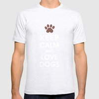 Keep Calm and Love Dogs Mens Fitted Tee Ash Grey SMALL