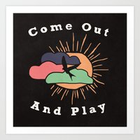 Come Out and Play Art Print