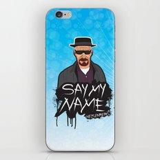 Say My Name - Heisenberg  iPhone & iPod Skin