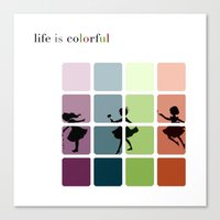 Life is colorful Canvas Print