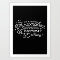We are the dreamers of dreams Art Print