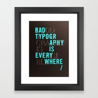 Bad Typography is Everywhere / Good Typography is Invisible Framed Art Print