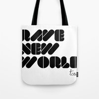 RAVE NEW WORLD Tote Bag