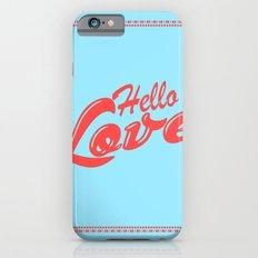 Hello, love | Typography Slim Case iPhone 6s