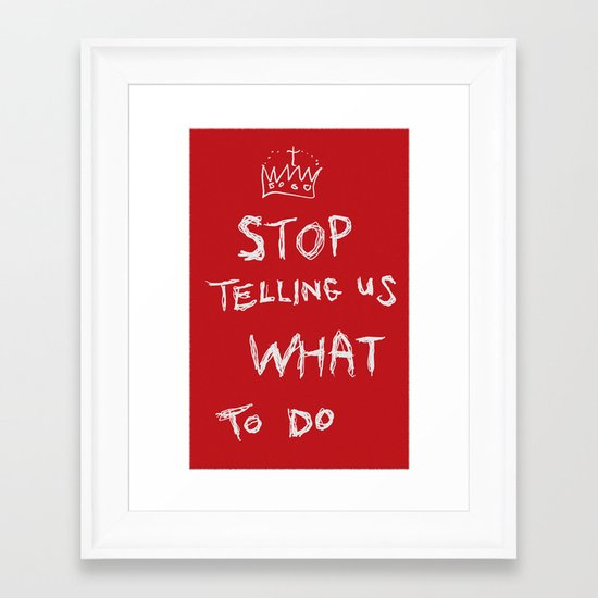 stop telling us what to do Framed Art Print