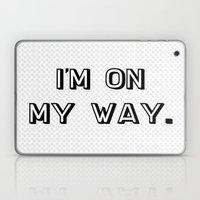 I'm On My Way Laptop & iPad Skin