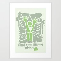 Find your missing piece Art Print